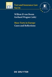 Mass Torts in Europe - Cases and Reflections ebook by Willem H. van Boom,Gerhard Wagner