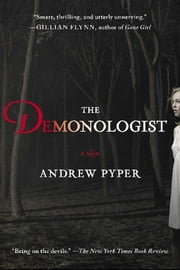 The Demonologist - A Novel ebook by Andrew Pyper