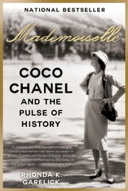 Mademoiselle - Coco Chanel and the Pulse of History ebook by Rhonda K. Garelick