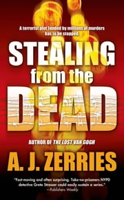 Stealing From the Dead ebook by A. J. Zerries