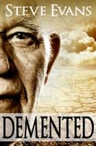 Demented ebook by Steve Evans