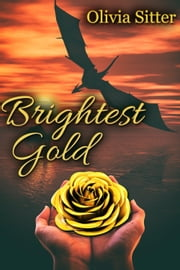 Brightest Gold ebook by Olivia Sitter