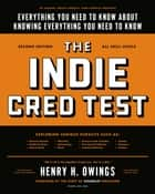 The Indie Cred Test ebook by Henry H. Owings