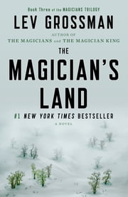 The Magician's Land - A Novel ebook by Lev Grossman