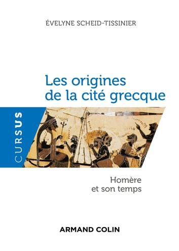 Les origines de la cité grecque - Homère et son temps ebook by Évelyne Scheid-Tissinier