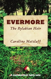 Evermore: The Rylakian Heir ebook by Caroline Metzlaff