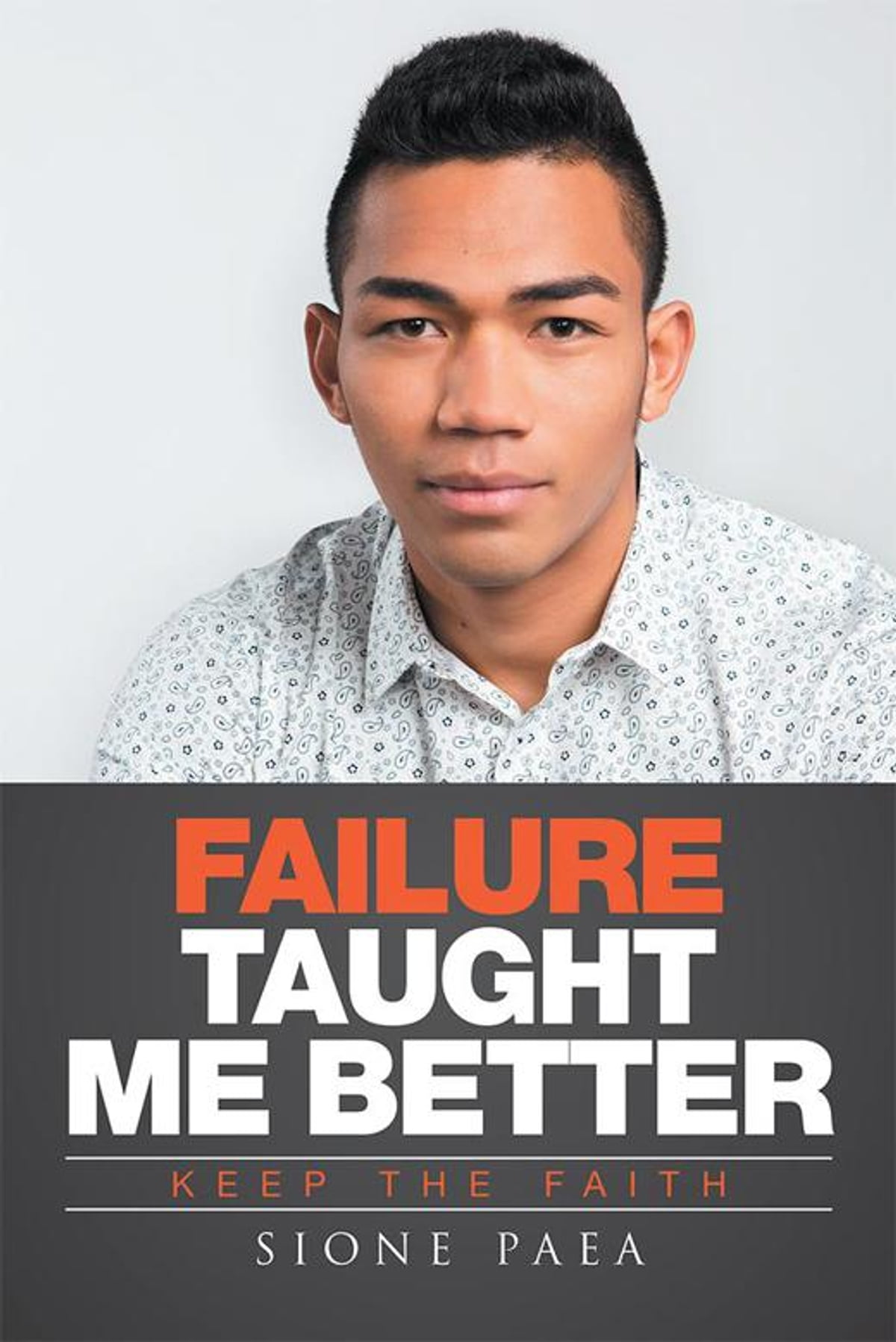 Failure Taught Me Better ebook by Sione Paea - Rakuten Kobo