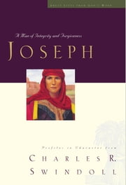 Joseph - A Man of Integrity and Forgiveness ebook by Charles Swindoll