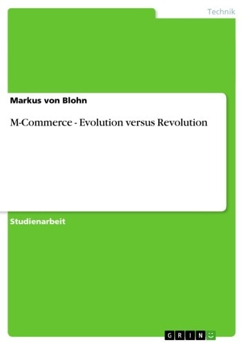 M-Commerce - Evolution versus Revolution - Evolution versus Revolution ebook by Markus von Blohn