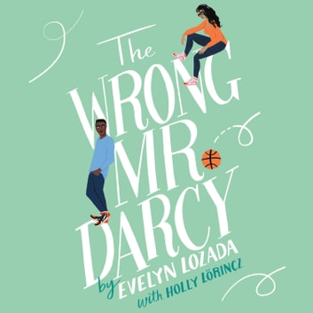 The Wrong Mr. Darcy audiobook by Evelyn Lozada,Holly Lorincz