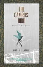 The Camros Bird ebook by Diana Greentree