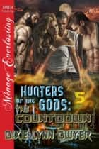 Hunters of the Gods 5: The Countdown ebook by