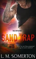 Sand Trap ebook by LM Somerton