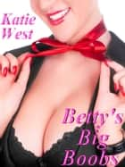 Betty's Big Boobs ebook by Katie West