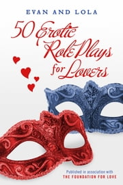 50 Erotic Role Plays For Lovers ebook by Evan,Lola