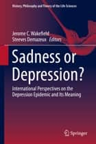Sadness or Depression? ebook by Jerome C. Wakefield,Steeves Demazeux