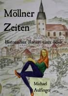Möllner Zeiten ebook by Michael Aulfinger