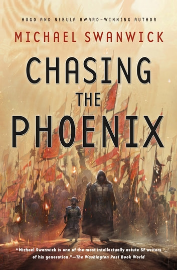 Chasing the Phoenix - A Science Fiction Novel ebook by Michael Swanwick