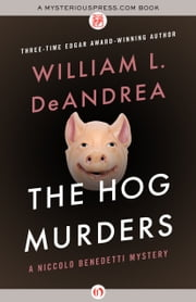 The Hog Murders ebook by William L. DeAndrea
