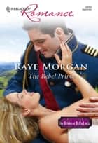 The Rebel Prince (Mills & Boon Cherish) ebook by Raye Morgan