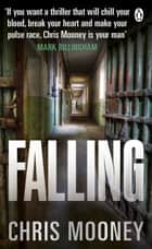 Falling - eShort ebook by Chris Mooney