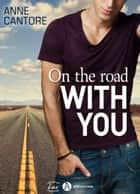 On the road with you ebook by Anne Cantore