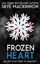 Frozen Heart ebook by Skye Mackinnon