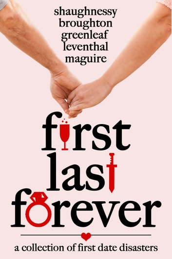 First Last Forever ebook by K C Maguire,Mandy Broughton,Ellen Leventhal,Monica Shaughnessy,Artemis Greenleaf
