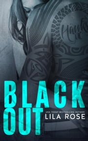 Black Out - Hawks Motorcycle Club Series, #3 ebook by Lila Rose