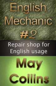 English Mechanic #2: Repair shop for English usage ebook by May Collins