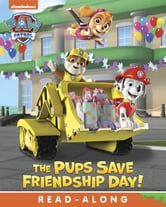 buy online f934d b6079 The Pups Save Friendship Day! (PAW Patrol)