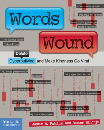 Words Wound - Delete Cyberbullying and Make Kindness Go Viral ebook by Justin W. Patchin,Sameer Hinduja