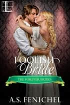 Foolish Bride ekitaplar by A.S. Fenichel