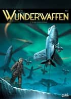 Wunderwaffen T04 ebook by Richard D. Nolane,Maza
