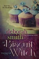 The Biscuit Witch ebook by Smith, Deborah
