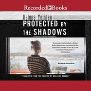 Protected by the Shadows audiobook by Helene Tursten