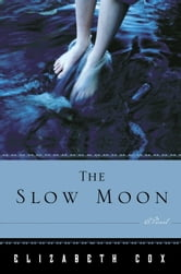 The Slow Moon - A Novel ebook by Elizabeth Cox