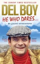 He Who Dares ebook by Derek 'Del Boy' Trotter