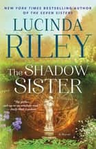 The Shadow Sister - Book Three ekitaplar by Lucinda Riley
