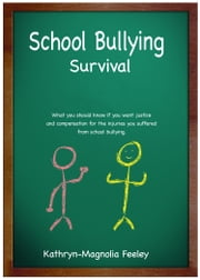 School Bullying Survival ebook by Kathryn-Magnolia Feeley