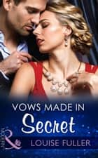 Vows Made in Secret (Mills & Boon Modern) ebook by Louise Fuller