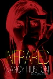 Infrared ebook by Nancy Huston