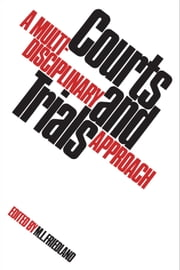Courts and Trials - A Multidisciplinary Approach ebook by Martin L. Friedland