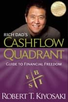 Rich Dad's Cashflow Quadrant ebook de Robert T. Kiyosaki