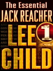 The Essential Jack Reacher, Volume 1, 7-Book Bundle - Persuader, The Enemy, One Shot, The Hard Way, Bad Luck and Trouble, Nothing to Lose, Gone Tomorrow ebook by Lee Child