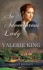 An Adventurous Lady ebook by Valerie King