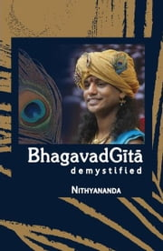 Bhagavad Gita Demystified - Abridged Edition ebook by Paramahamsa Nithyananda