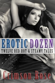 Erotic Dozen ebook by Crimson Rose