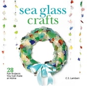 Sea Glass Crafts - 28 Fun Projects You Can Make at Home ebook by C. S. Lambert