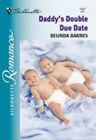 Daddy's Double Due Date ebook by Belinda Barnes
